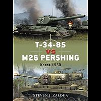 T-34-85 vs M26 Pershing: Korea 1950 (Duel Book 32)