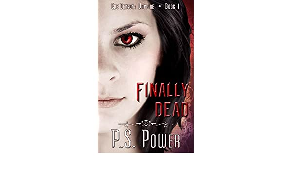 Finally Dead (Eve Benson: Vampire Book 1) (English Edition) eBook: P. S. Power: Amazon.es: Tienda Kindle