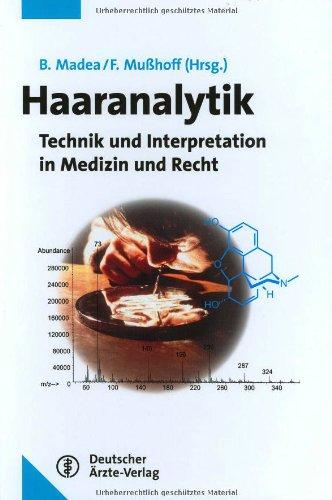 Haaranalytik: Technik und Interpretation in Medizin und Strafrecht