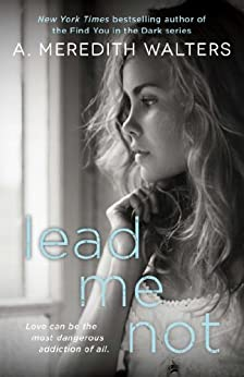 Lead Me Not (Twisted Love series Book 1) by [Walters, A. Meredith]