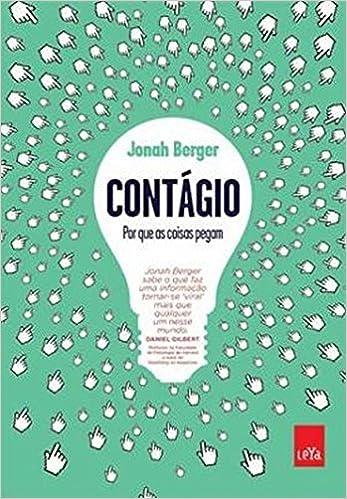 Contagio: Por Que As Coisas Pegam (Em Portugues do Brasil): Jonah Berger: 9788580449945: Amazon.com: Books