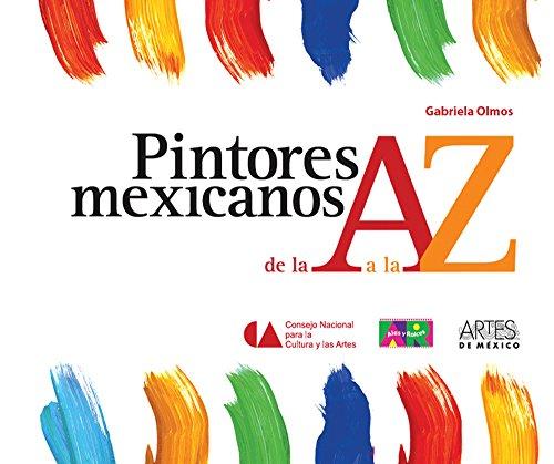 Pintores mexicanos de la A a la Z / Mexican Painters from A to Z (Libros Del Alba) (Spanish Edition)