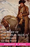 The Struggle for Sea Power, Book Iv of the Story of the World, M. B. Synge, 1602066248