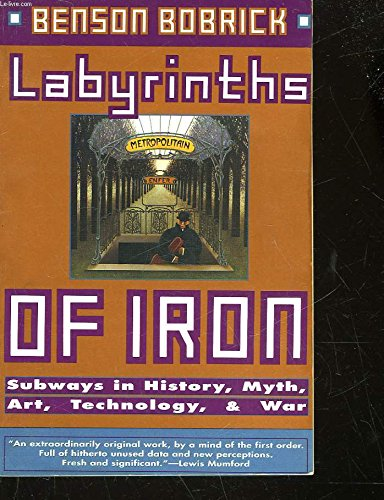 Labyrinths of Iron: Subways in History, Myth, Art, Technology, and - Bowie Town Of