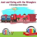 Aunt & Eating with the Wranglers: A Grandpa Dave Story | Grandpa Dave