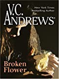 Broken Flower, V. C. Andrews, 0786292008