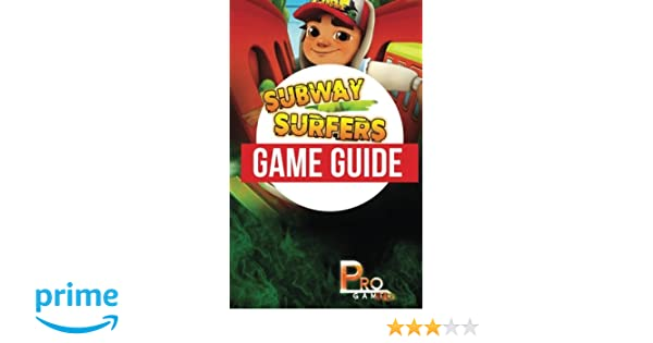 Subway Surfers Game Guide: Pro Gamer: 9781633237513: Amazon ...
