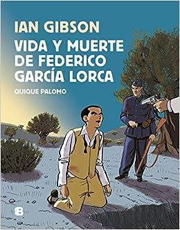 Vida Y Muerte De Federico García Lorca No Ficción Spanish Edition Gibson Ian Palomo Quique 9788466665087 Books