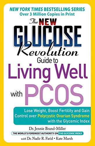 The New Glucose Revolution Guide to Living Well with PCOS: Lose Weight, Boost Fertility and Gain Control Over Polycystic Ovarian Syndrome with the Glycemic Ind