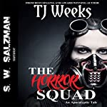 The Horror Squad: An Apocalyptic Tale | TJ Weeks