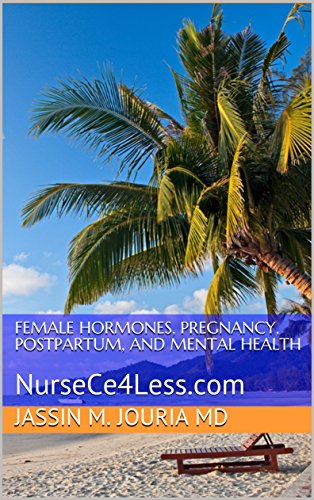 Female Hormones, Pregnancy, Postpartum, and Mental Health: NurseCe4Less.com