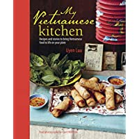 My Vietnamese Kitchen: Recipes and stories to bring Vietnamese food to life on your plate