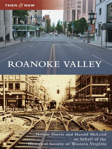 Roanoke Valley (Then and Now)