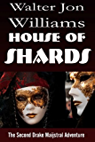 House of Shards (Maijstral Series)