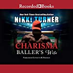 Charisma: Baller's Wife | Nikki Turner