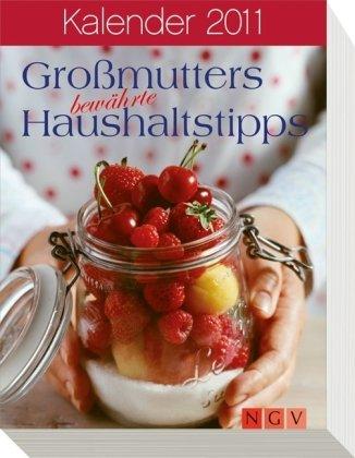 Großmutters bewährte Haushaltstipps - Kalender 2011