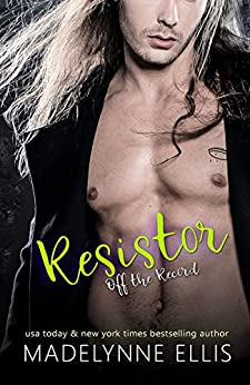 Resistor (Off the Record Book 2) by [Ellis, Madelynne]