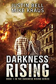 Darkness Rising: Book 1 in the Thrilling Post-Apocalyptic Survival Series: (Darkness Rising - Book 1)