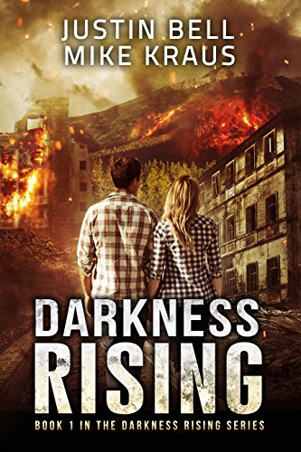 Darkness Rising: Book 1 in the Thrilling Post-Apocalyptic Survival Series: (Darkness Rising - Book 1) by [Bell, Justin, Kraus, Mike]