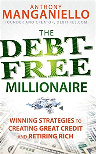 The Debt-Free Millionaire: Winning Strategies to Creating Great