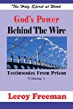 God's Power Behind the Wire, Leroy Freeman, 1478178663