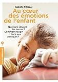 img - for Au coeur des emotions de l'enfant book / textbook / text book