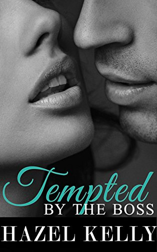 Tempted by the Boss (Tempted Series Book 1) by [Kelly, Hazel]