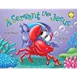 A Servant Like Jesus (Softcover): Adventures Of The Sea Kids