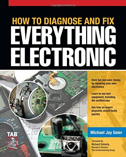 How to Diagnose and Fix Everything Electronic by Michael Jay Geier (1-Feb-2011) Paperback