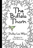 The Buffalo Thorn, Shelley Lee Wilson, 0646582526