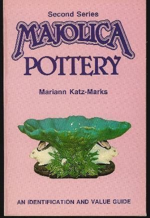 Majolica Pottery (Majolica Pottery: An Identification and Value Guide/Second Series)