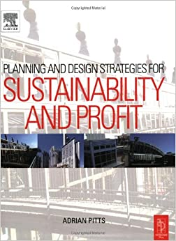 Planning and Design Strategies for Sustainability and Profit: Pragmatic sustainable design on building and urban scales