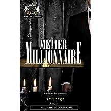 Le Métier de Millionnaire (French Edition)