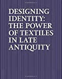 img - for Designing Identity: The Power of Textiles in Late Antiquity book / textbook / text book