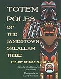 Totem Poles of the Jamestown S'Klallam Tribe, Joan Worley, 0979451000