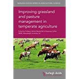 Improving grassland and pasture management in temperate agriculture (Burleigh Dodds Series in Agricultural Science)