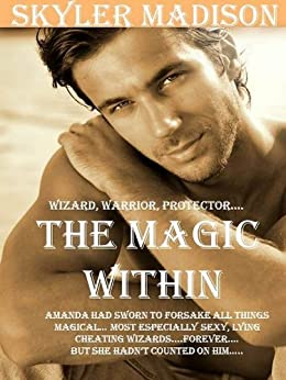THE MAGIC WITHIN by [Madison, Skyler]