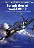 Corsair Aces of World War 2, Mark Styling, 1855325306
