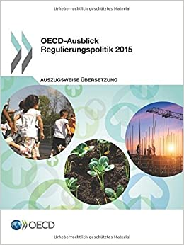 OECD-Ausblick Regulierungspolitik 2015: Edition 2015: Volume 2015 by Oecd Organisation For Economic Co-Operation And Development (2016-03-22)