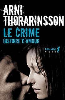 Le crime : histoire d'amour, Thorarinsson, Arni