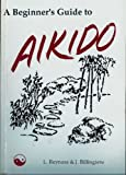 A Beginner's Guide to Aikido, Billingiere, Joseph and Reynosa, Larry, 0962526908