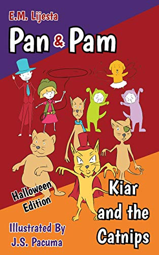 Pan and Pam: Kiar and the Catnips (Picture Books for Kids Like Toddlers, Preschoolers, Kindergarten, First to Second Graders, Levels 1-2, Age 3-8 Children, Halloween) (Beginner Readers Book 2)