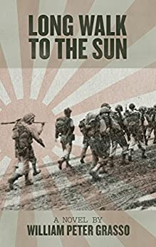 Long Walk To The Sun (Jock Miles WW2 Adventure Series Book 1) by [Grasso, William Peter]