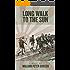 Long Walk To The Sun (Jock Miles WW2 Adventure Series Book 1)