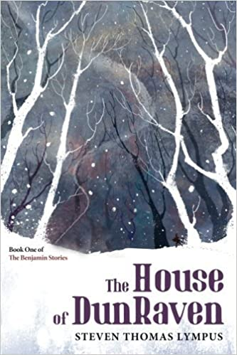 Book The House of DunRaven: Book One of The Benjamin Stories by Steven Thomas Lympus (2016-08-09)