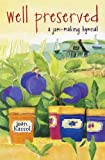 img - for Well Preserved: A Jam Making Hymnal by Joan Hassol (1998-06-02) book / textbook / text book