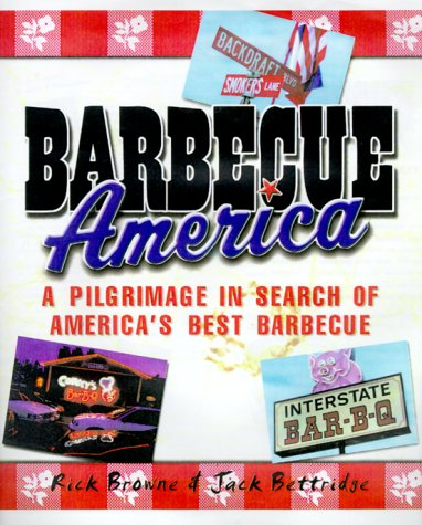 Barbecue America: A Pilgrimage in Search of America's Best - Jones And Jack Usa Shipping