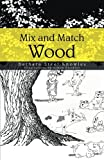 Mix and Match Wood, Barbara Steel Knowles, 1490702083
