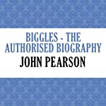 Biggles: The Authorised Biography | John Pearson