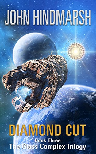Diamond Cut: Book Three in The Glass Complex Trilogy (Imperial Battles Starship)